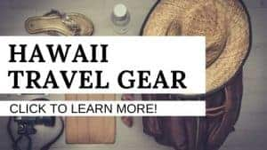hawaii travel gear recommendations
