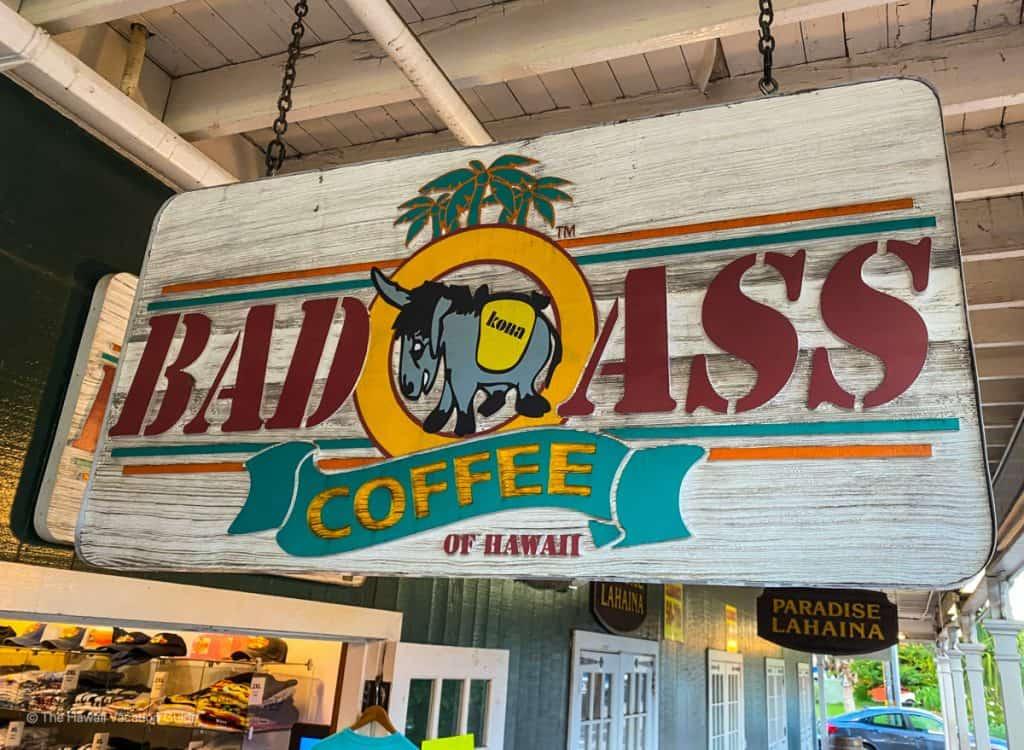 best coffee shops maui Bad Ass Coffee Lahaina sign